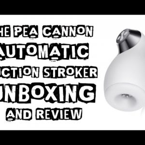 The Blow Job Machine (Pea Cannon Automatic Suction Stroker) | Unboxing & Review